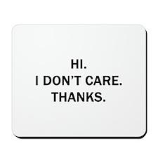 Hi. I Don't Care. Thanks. Mousepad