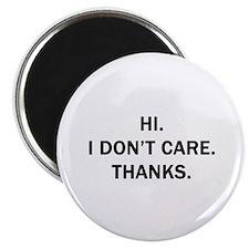 Hi. I Don't Care. Thanks. Magnet