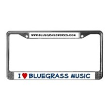 License Plate Frame: I love bluegrass music