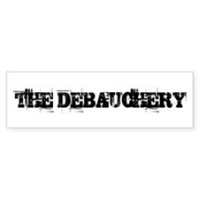 THE DEBAUCHERY Bumper Bumper Sticker