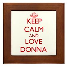 Keep Calm and Love Donna Framed Tile