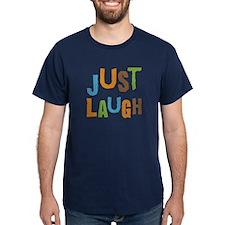 Just Laugh T-Shirt