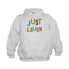 Just Laugh Hoodie