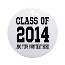Custom Class Of 2014 Graduation Ornament (round)