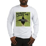 Nobody loves me Long Sleeve T-Shirt