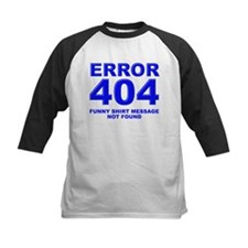Error 404 Funny Shirt Message Not Found Baseball J