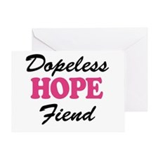 Dopeless Hope Fiend Greeting Cards