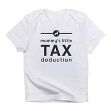 Mom's Tax Deduction Infant T-Shirt