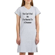 You Can't Fool Me I'm Married T Women's Nightshirt