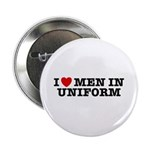 I Love Men in Uniform Button