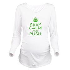 Keep Calm and Push - Maternity Long Sleeve Materni