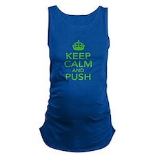 Keep Calm and Push - Maternity Maternity Tank Top