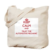 Keep Calm and Trust the Automotive Mechanic Tote B