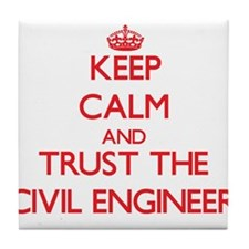 Keep Calm and Trust the Civil Engineer Tile Coaste