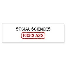 SOCIAL SCIENCES kicks ass Bumper Bumper Sticker