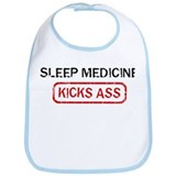 SLEEP MEDICINE kicks ass Bib