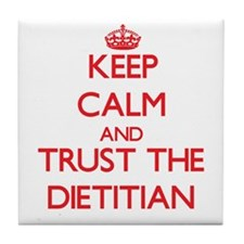 Keep Calm and Trust the Dietitian Tile Coaster