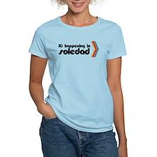 It's Happening in Soledad T-Shirt