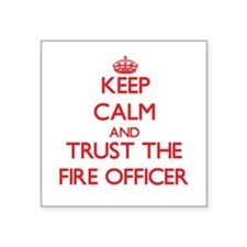 Keep Calm and Trust the Fire Officer Sticker