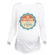 Awesome Since 1908 Long Sleeve Maternity T-Shirt