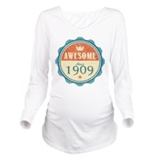 Awesome Since 1909 Long Sleeve Maternity T-Shirt