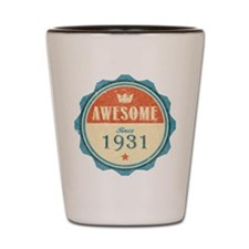 Awesome Since 1931 Shot Glass