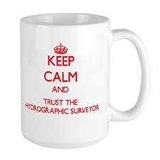 Keep Calm and Trust the Hydrographic Surveyor Mugs