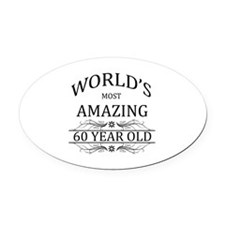 World's Most Amazing 60 Year Old Oval Car Magnet