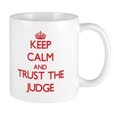 Keep Calm and Trust the Judge Mugs