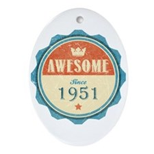 Awesome Since 1951 Oval Ornament