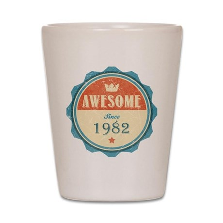 Awesome Since 1982 Shot Glass