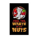 Feel The Wrath Of My Nuts! Sticker