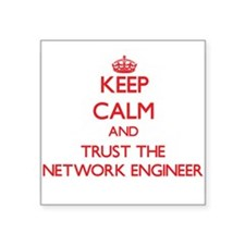 Keep Calm and Trust the Network Engineer Sticker