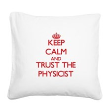 Keep Calm and Trust the Physicist Square Canvas Pi