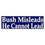 Bush Misleads; He Cannot Lead (sticker)