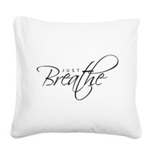 Just Breathe - Square Canvas Pillow