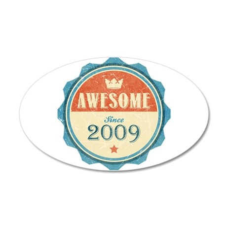Awesome Since 2009 22x14 Oval Wall Peel