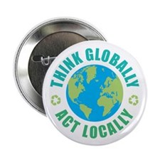 """Think Globally, Act Locall 2.25"""" Button (100 pack)"""