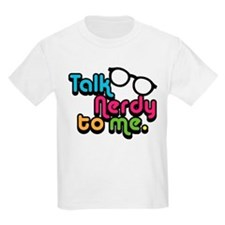 Talk Nerdy to Me T-Shirt
