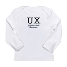 UX, you are not the user Long Sleeve T-Shirt