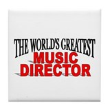 """The World's Greatest Music Director"" Tile Coaster"
