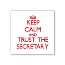 Keep Calm and Trust the Secretary Sticker