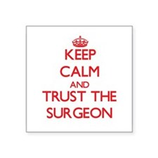 Keep Calm and Trust the Surgeon Sticker