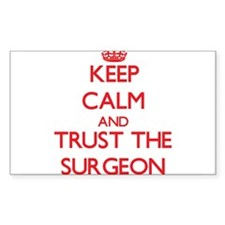 Keep Calm and Trust the Surgeon Decal