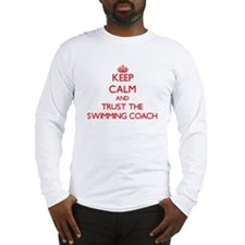 Keep Calm and Trust the Swimming Coach Long Sleeve