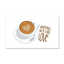 Baristas Do It With Love Car Magnet 20 x 12