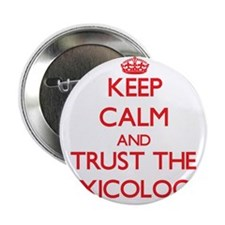 "Keep Calm and Trust the Toxicologist 2.25"" Button"