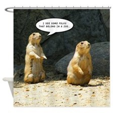 Prairie Dog Humor Shower Curtain