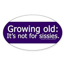 Growing Old.jpg Decal