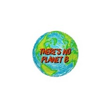 There's No Planet B Mini Button